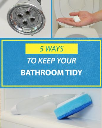 5 Ways To Keep Your Bathroom Tidy