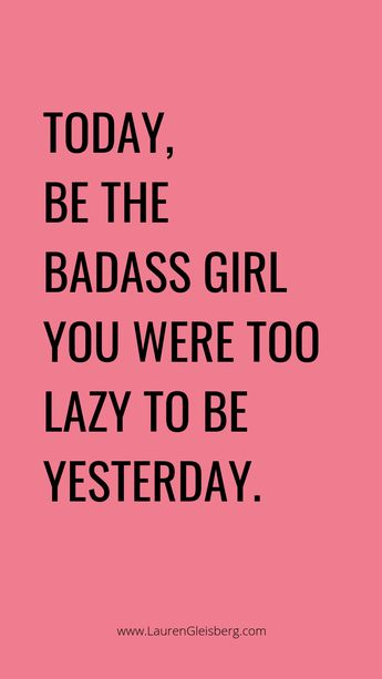 BEST MOTIVATIONAL & INSPIRATIONAL GYM / FITNESS QUOTES - today be the badass girl you were too lazy to be yesterday