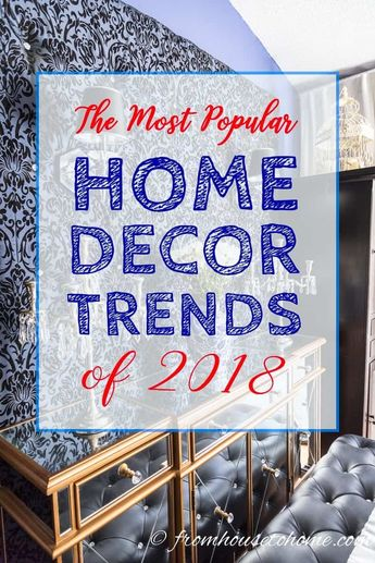 The Most Popular Home Decor Trends of 2018 (according to Pinterest)