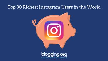 Top 30 Richest Instagram Users in the World (Updated for 2019)