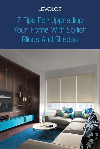 7 Tips For Upgrading Your Home With Stylish Blinds And Shades