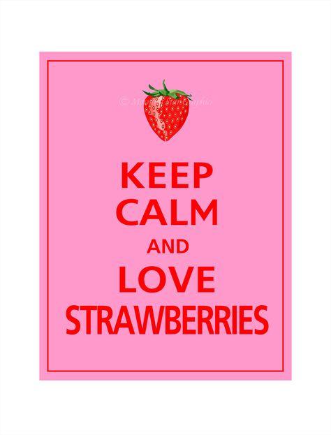 Keep calm and love strawberries