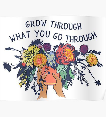 Grow Through What You Go Through Poster