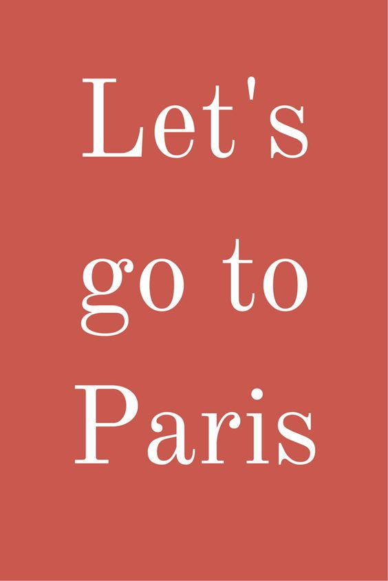 Let's go to Paris! Click on the pic, more travel quotes!