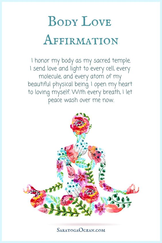 Here is an affirmation to help you nurture self love and love for your body.