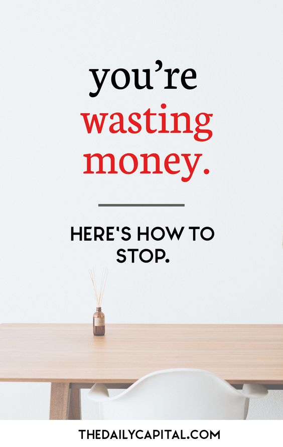 You're wasting money. Here's how to save it instead.