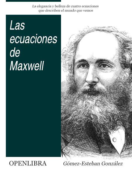Resultado de imagen de Las Ecuaciones de Maxwell, de Pedro Gómez-Esteban González.