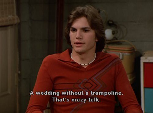 """A wedding without a trampoline. That's crazy talk"""