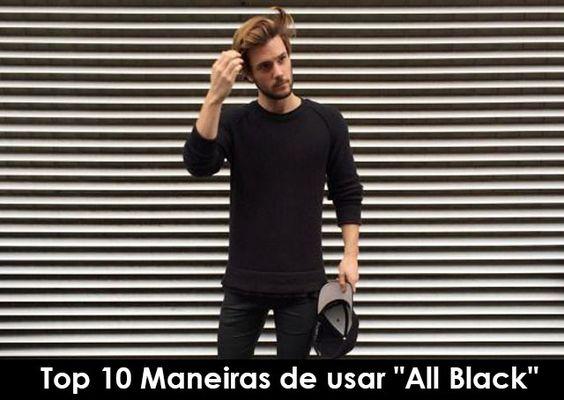 """Top 10 Maneiras de usar """"All Black"""""""
